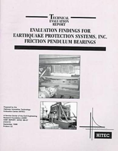 9780784403709: Evaluation Findings for Earthquake Protection Systems, Inc. Friction Pendulum Bearings: Friction Pendulum Bearings