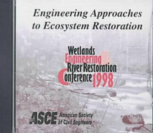 Engineering Approaches to Ecosystem Restoration: Proceedings of the 1998 Wetlands Engineering and ...