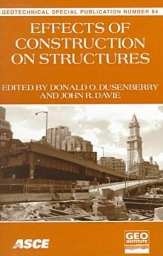 Effects of Construction on Structures: Proceedings of: American Society of