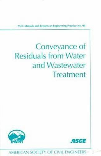 9780784404386: Conveyance of Residuals from Water and Wastewater Treatment (ASCE MANUAL AND REPORTS ON ENGINEERING PRACTICE)