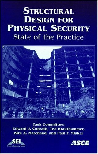 Structural Design for Physical Security: State of: Conrath, Edward J.,