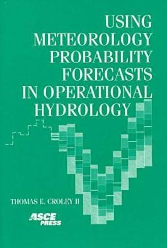 9780784404591: Using Meteorology Probability Forecasts in Operational Hydrology