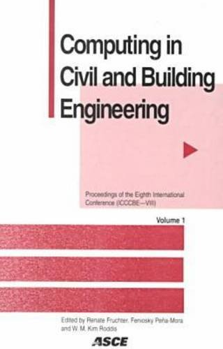 Computing in Civil and Building Engineering: Proceedings: Editor-Renate Fruchter; Editor-Feniosky