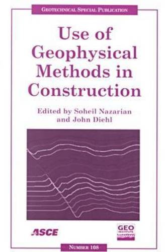 9780784405215: Use of Geophysical Methods in Construction: Proceedings of Sessions of Geo-Denver 2000 : August 5-8, 2000, Denver, Colorado (Geotechnical Special Publication)