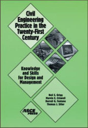 9780784405260: Civil Engineering Practice in the Twenty-First Century: Knowledge and Skills for Design and Management