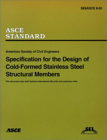 9780784405567: Specification for the Design of Cold-Formed Stainless Steel Structural Members, SEI/ASCE 8-02