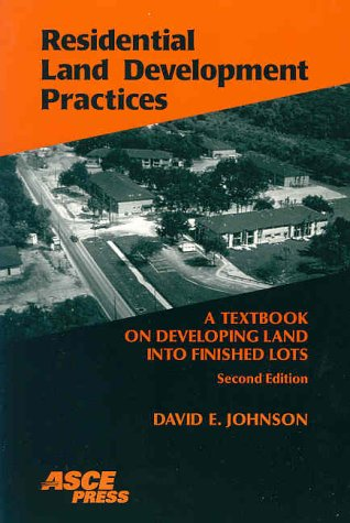 9780784405611: Residential Land Development Practices: A Textbook on Developing Land into Finished Lots
