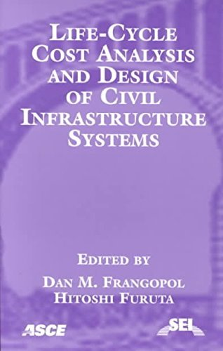 9780784405710: Life-Cycle Cost Analysis and Design of Civil Infrastructure Systems