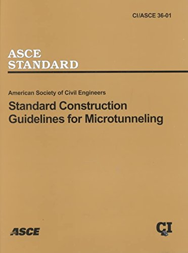 Standard Construction Guidelines for Microtunneling, CI/ASCE 36-01 (Paperback): American ...