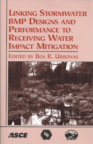 9780784406021: Linking Stormwater Bmp Designs and Performance to Receiving Water Impact Mitigation: Proceedings of an Engineering Foundation Conference, August 19-24, 2001, Snowmass Village, Colorado