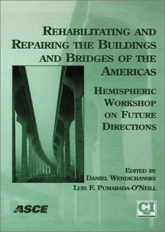 Rehabilitating and Repairing the Buildings and Bridges of the Americas: Hemispheric Workshop on ...