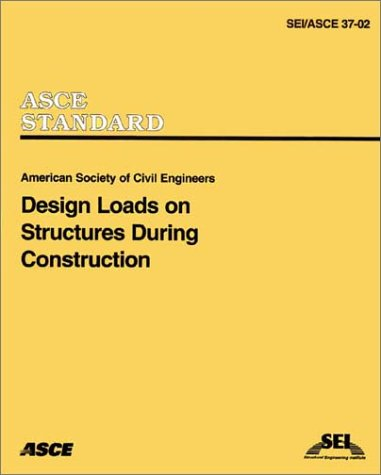 9780784406182: Design Loads on Structures During Construction (SEI/ASCE 37-02)