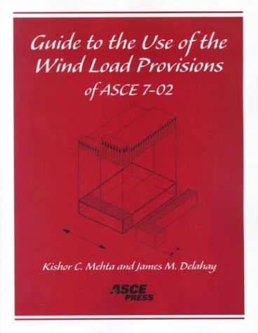 Guide to the Use of the Wind Load Provisions of ASCE 7-02