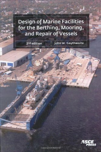 9780784407264: Design of Marine Facilities for the Berthing, Mooring and Repairing of Vessels