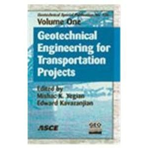 9780784407448: Geotechnical Engineering for Transportation Projects: Proceedings of Geo-trans 2004, July 27-31, 2004, Los Angeles, California (Geotechnical Special Publication)