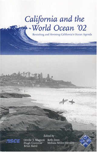 California and the World Ocean '02: Revisiting: Editor-Orville T. Magoon;
