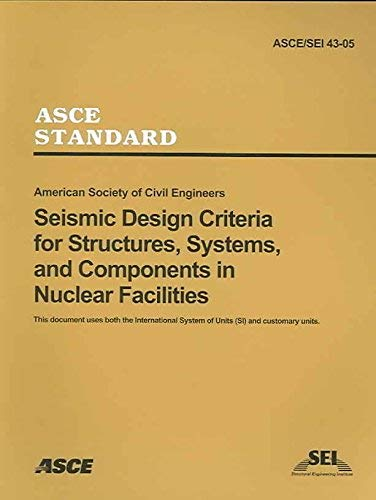 9780784407622: Seismic Design Criteria for Structures, Systems and Componenets in Nuclear Facilities, ASCE/SEI 43-05