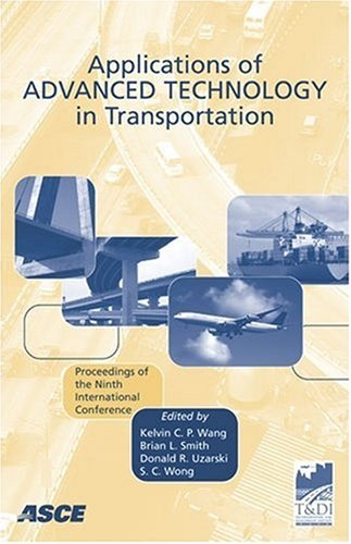 Applications of Advanced Technology in Transportation: Proceedings: Wang, Kelvin C.