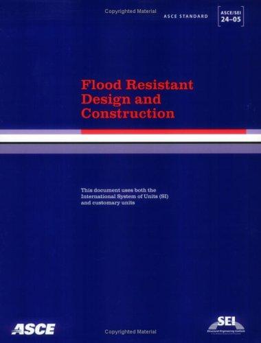 9780784408186: Flood Resistant Design and Construction, ASCE/SEI 24-05