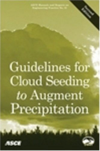 9780784408193: Guidelines for Cloud Seeding to Augment Precipitation, Second Edition (ASCE Manuals and Reports on Engineering Practice, No. 81)
