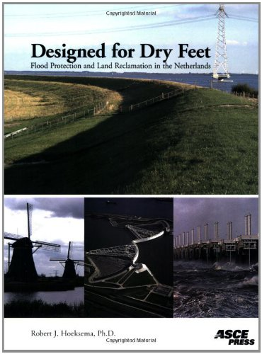 9780784408292: Designed for Dry Feet: Flood Protection And Land Reclamation in the Netherlands