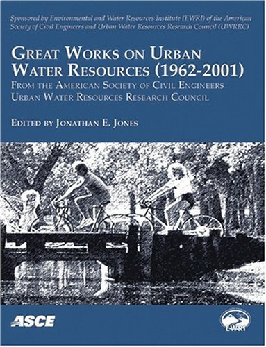Great Works on Urban Water Resources, 1962-2001, from the American Society of Civil Engineers, ...