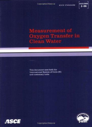9780784408483: Measurement of Oxygen Transfer in Clean Water, ASCE/EWRI 2-06 (Asce/Ewri Standard)
