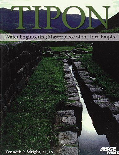 9780784408513: Tipon: Water Engineering Masterpiece of the Inca Empire