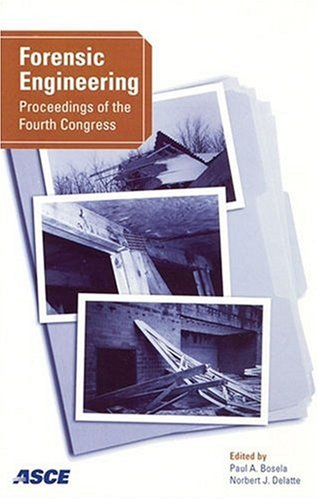 9780784408537: Forensic Engineering: Proceedings of the 4th Congress, October 6-9, 2006, Cleveland, Ohio