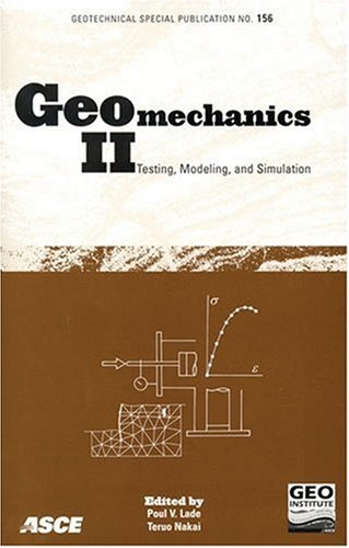 9780784408704: Geomechanics II: Testing, Modeling, And Simulation : Proceedings of the Second Japan-u.s. Workshop on Testing, Modeling, And Simulation, September 8-10, 2005, Kyoto (Geotechnical Special Publication)