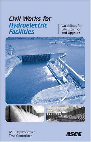 9780784409237: Civil Works for Hydroelectric Facilities: Guidelines for the Life Extension and Upgrade