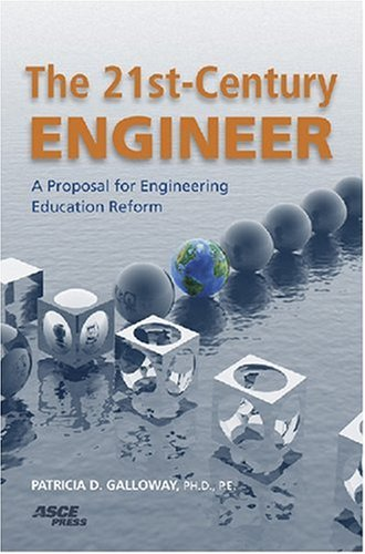 9780784409367: The 21st Century Engineer: A Proposal for Engineering Education Reform