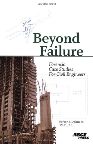9780784409732: Beyond Failure: Forensic Case Studies for Civil Engineers