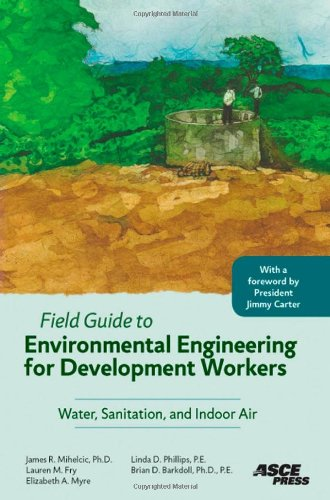 9780784409855: Field Guide to Environmental Engineering for Development Workers: Water, Sanitation, and Indoor Air
