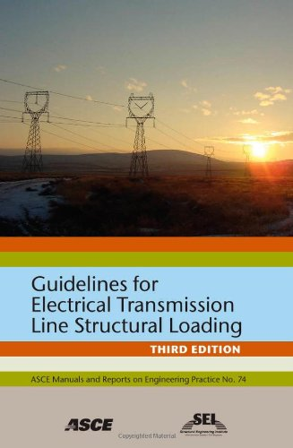 9780784410356: Guidelines for Electrical Transmission Line Structural Loading: 74 (ASCE Manuals and Reports on Engineering Practice)