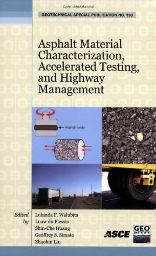 9780784410424: Asphalt Material Characterization, Accelerated Testing, and Highway Management (Geotechnical Special Publications)