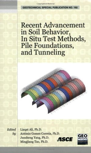 9780784410448: Recent Advancement in Soil Behavior, In Situ Test Methods, Pile Foundations, and Tunneling (192Geotechnical Special Publication)