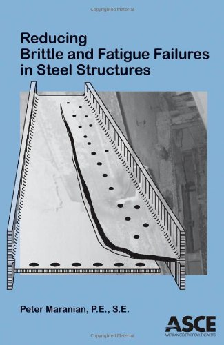 9780784410677: Reducing Brittle and Fatigue Failures in Steel Structures
