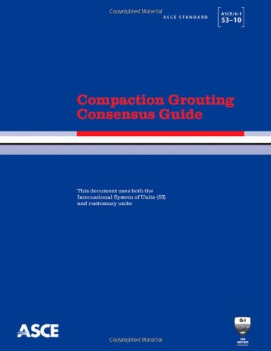 9780784410943: Compaction Grouting Consensus Guide: Asce Standard Asce
