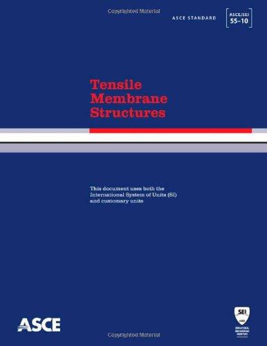 9780784410974: Tensile Membrane Structures (ASCE/Sei 55-10) (Asce Standard)
