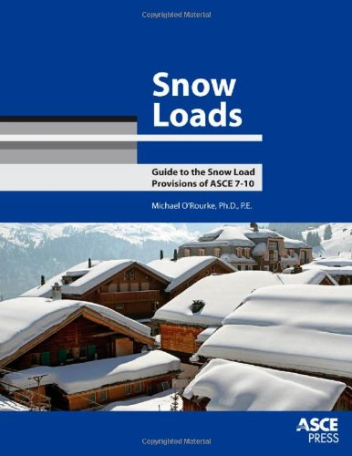 9780784411117: Snow Loads: Guide to the Snow Load Provision of ASCE 7-10
