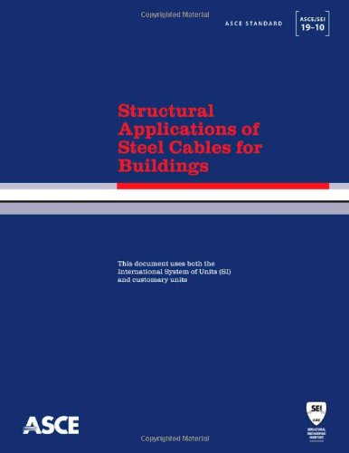 9780784411247: Structural Applications of Steel Cables for Buildings (ASCE/SEI 19-10) (Asce Standard)