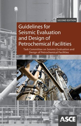9780784411407: Guidelines for Seismic Evaluation and Design of Petrochemical Facilities