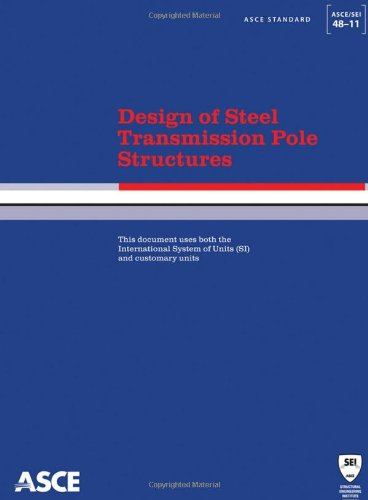 9780784411810: Design of Steel Transmission Pole Structures: Standards ASCE/SEI 48-11 (Asce Standards)