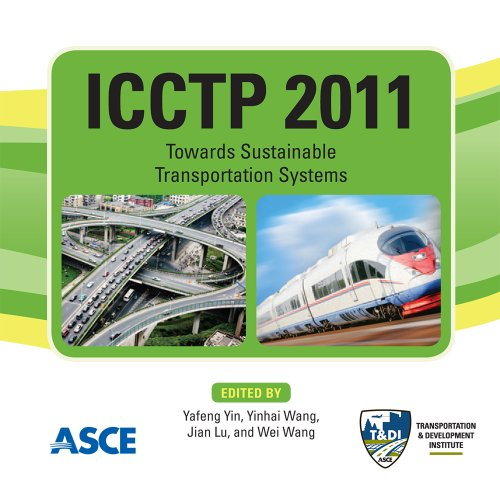 Icctp 2011: Towards Sustainable Transportation Systems (CD-ROM): Yin, Yafeng (Editor)/ Wang, Yinhai...