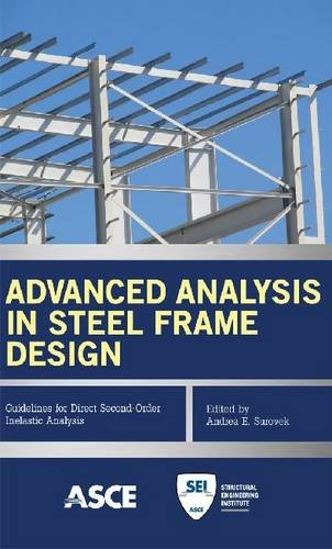 9780784411964: Advanced Analysis in Steel Frame Design: Guidelines for Direct Second-Order Inelastic Analysis