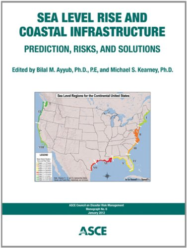 9780784412008: Sea Level Rise and Coastal Infrastructure: Prediction, Risks and Solutions (CDRM Monograph)