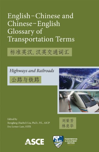 9780784412053: English-Chinese and Chinese-English Glossary of Transportation Terms: Highways and Railroads (English and Chinese Edition)