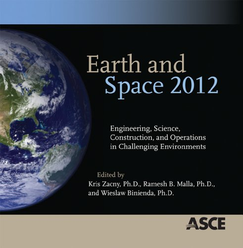 9780784412190: Earth and Space 2012: Engineering, Science, Construction, and Operations in Challenging Environments (Conference Proceedings)