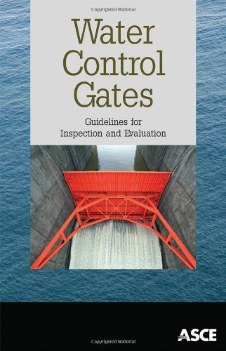 9780784412206: Water Control Gates: Guidelines for Inspection and Evaluation